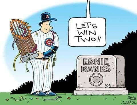 Repeat! Chicago Cubs.  Ernie banks.