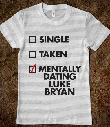 Mentally Dating Luke Bryan