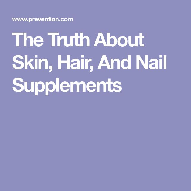 The Truth About Skin, Hair, And Nail Supplements