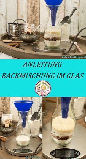 Hier erfährst du auf was du achten musst, wenn du selbst eine Backmischung im Glas herstellst. Backmischung, DIY, selber machen, cakemix, Tipps und Tricks, Material