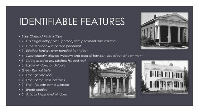 IDENTIFIABLE FEATURES • Early Classical Revival Style • 1 ...