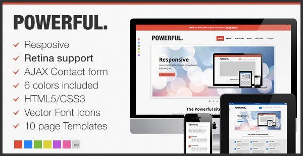 Powerful is aresposive template with retina support, perfect for a business or portfolio site. It's clean, well coded and includes loads of awesome features such as a slider, filterable portfolio and an icon font with over 200 icons.