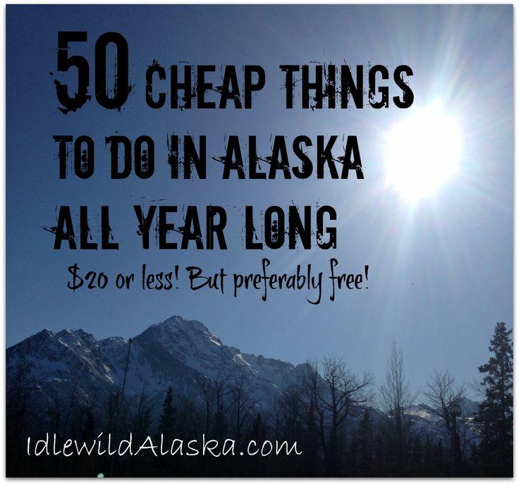 50 Cheap Things to Do in Alaska All Year - Idlewild Alaska