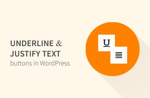 How to Add Underline and Justify Text Buttons in WordPress | WPBeginner