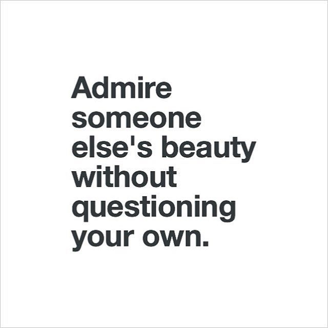 Beauty Admiring Quotes: Admire Someone Else's Beauty Without Questioning Your Own