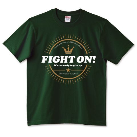 FIGHT ON! | デザインTシャツ通販 T-SHIRTS TRINITY(Tシャツトリニティ)