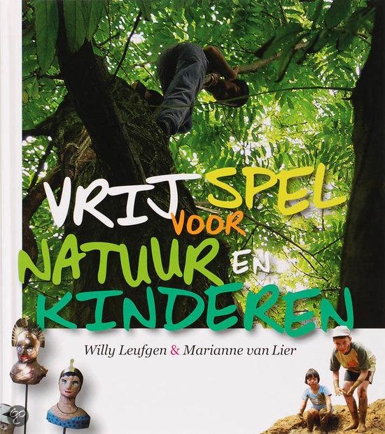 Vrij Spel Voor Natuur En Kinderen - W. Leufgen & M. van Lier