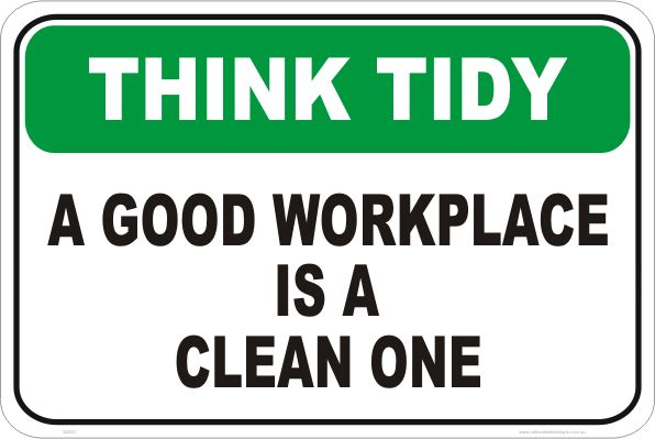 Clean Workplace Sign S2831 Safety Workplace Safety