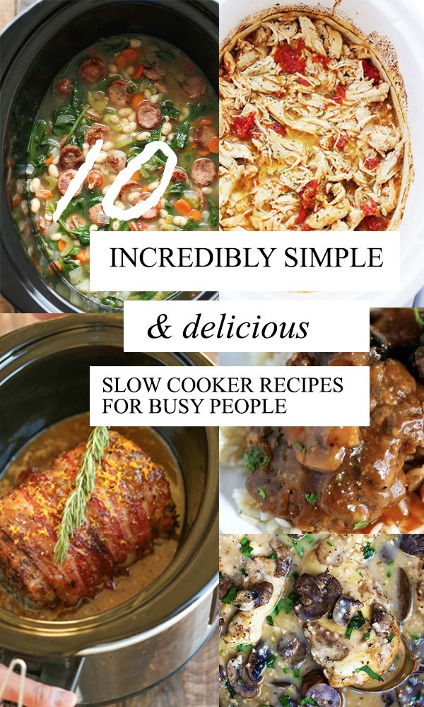 10 incredibly simple and delicious slow cooker recipes for busy people