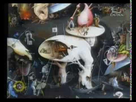 Egy kis művészet  Hieronymus BOSCH   A gyönyörök                                       kertje   DUNA TV   (YouTube)