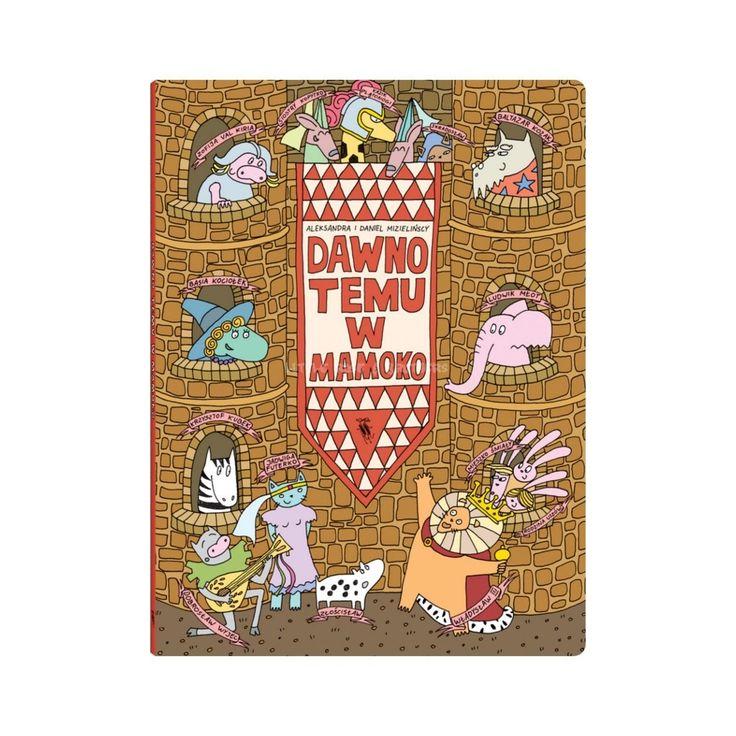 Dawno temu w Mamoko Aleksandra Mizielińska Daniel Mizieliński - Świat zabawy - Książki - Sklep z ubrankami dla dzieci w stylu Vintage i Retro - Little-Rose.pl