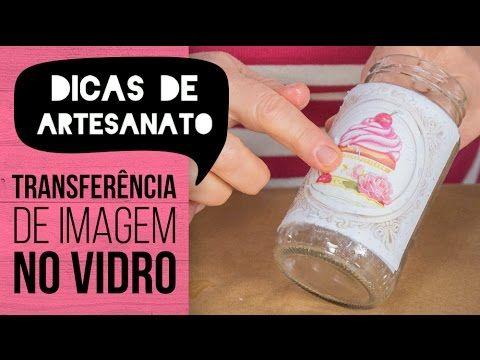 Dicas de Artesanato - Transferência de Imagem no Vidro - YouTube