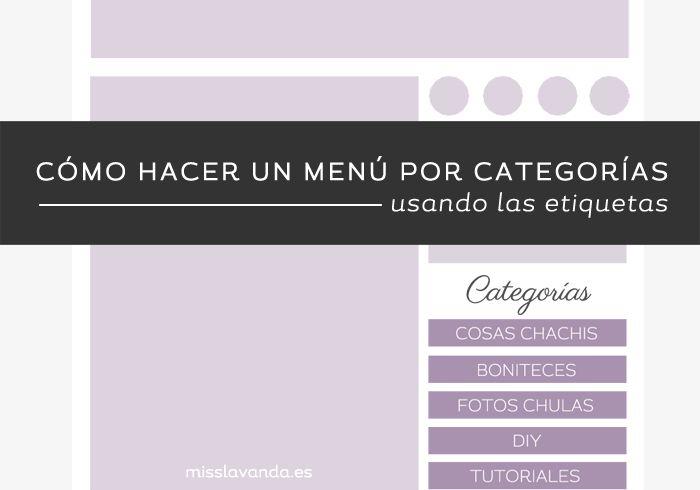 Tutorial Blogger: Cómo hacer un menú por categorías | Miss Lavanda