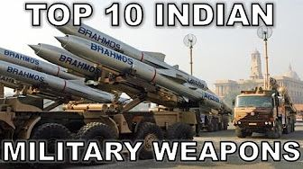 TOP 10 INDIAN MILITARY WEAPONS