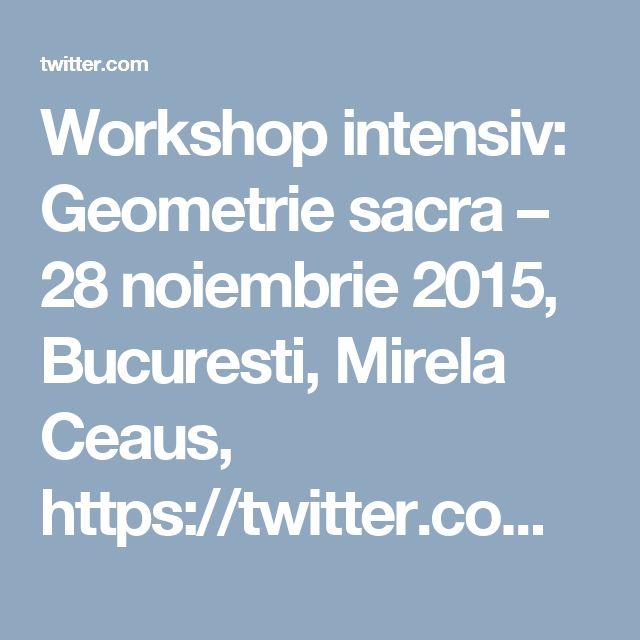 Workshop intensiv: Geometrie sacra – 28 noiembrie 2015, Bucuresti, Mirela Ceaus, https://twitter.com/terapeuti/status/669056423020638208