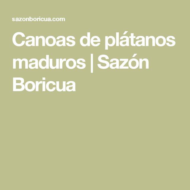 Canoas de plátanos maduros | Sazón Boricua