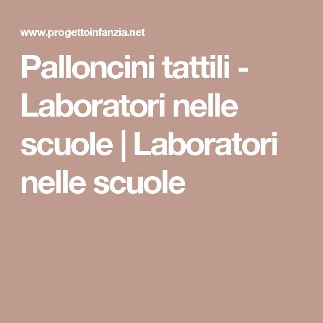 Palloncini tattili - Laboratori nelle scuole   Laboratori nelle scuole