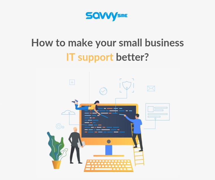 How To Make Your Small Business It Support Better   Ud83d Udd0efind
