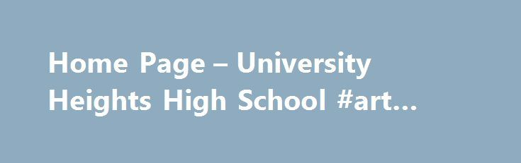 Home Page – University Heights High School #art #schoo http://wyoming.remmont.com/home-page-university-heights-high-school-art-schoo/  # University Heights High School Announcements Kids Comic Con at BCC It's time for you to dust of your crime fighters cape and squeeze yourself into those spandex superhero tights and then join us on Saturday April 22, 2017 for the 11th Annual Kids' Comic Con at BCC. All aspiring caped crusaders will converge at Bronx Community College's Colston Hall. The…