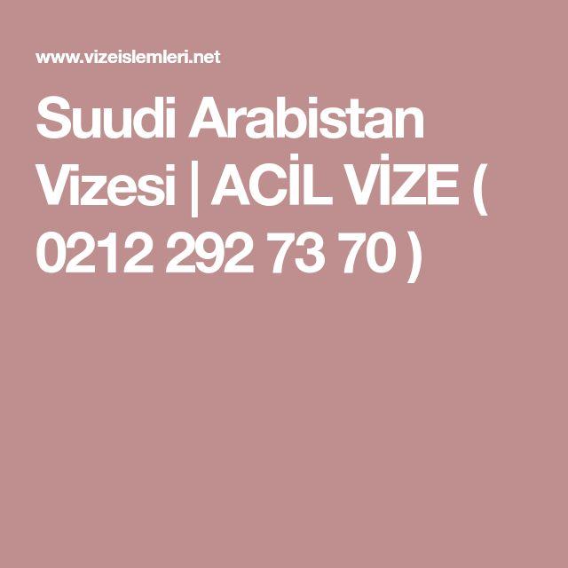 Suudi Arabistan Vizesi | ACİL VİZE ( 0212 292 73 70 )