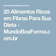 20 Alimentos Ricos em Fibras Para Sua Dieta - MundoBoaForma.com.br
