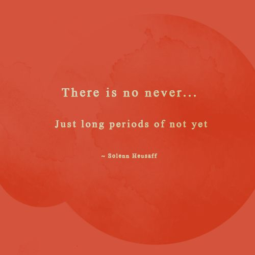 Be patient. If you're not quite there yet, don't give up. It will happen.