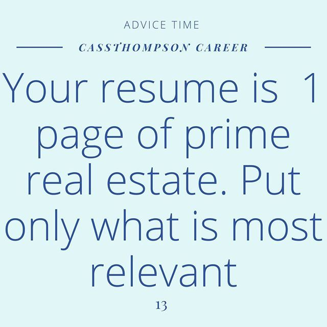 Your resume is not your entire job history. It might be but it doesn't have to be. I see a lot of resumes where clients have crammed everything they've ever done on that 1 page thinking it will impress the recruiter. But here's the thing that just makes your resume harder to read and can take the focus off the really key skills you have that are buried in that page of bullet points. So make sure you are keeping your resume tight-reflecting only those skills and experiences that  are in line with the position you are applying for. By doing this you can keep the recruiter from distraction and make them focus on your qualifications for the position.  #career #careergoals #Careertips #resumes #resumetips #careerready #careerhack #businessgoals #jobgoals #findajob #jobsearch #hiring #careersuccess #Jobhunting #pursueyourpassion #girlboss #influence #jobopportunities #hiringhelp #resume #jobhelp #careerhelp #careers #bizwomen #careercoach #careeradvisor #careerstrategist #ctcareertips #resumehelp #fixmyresume