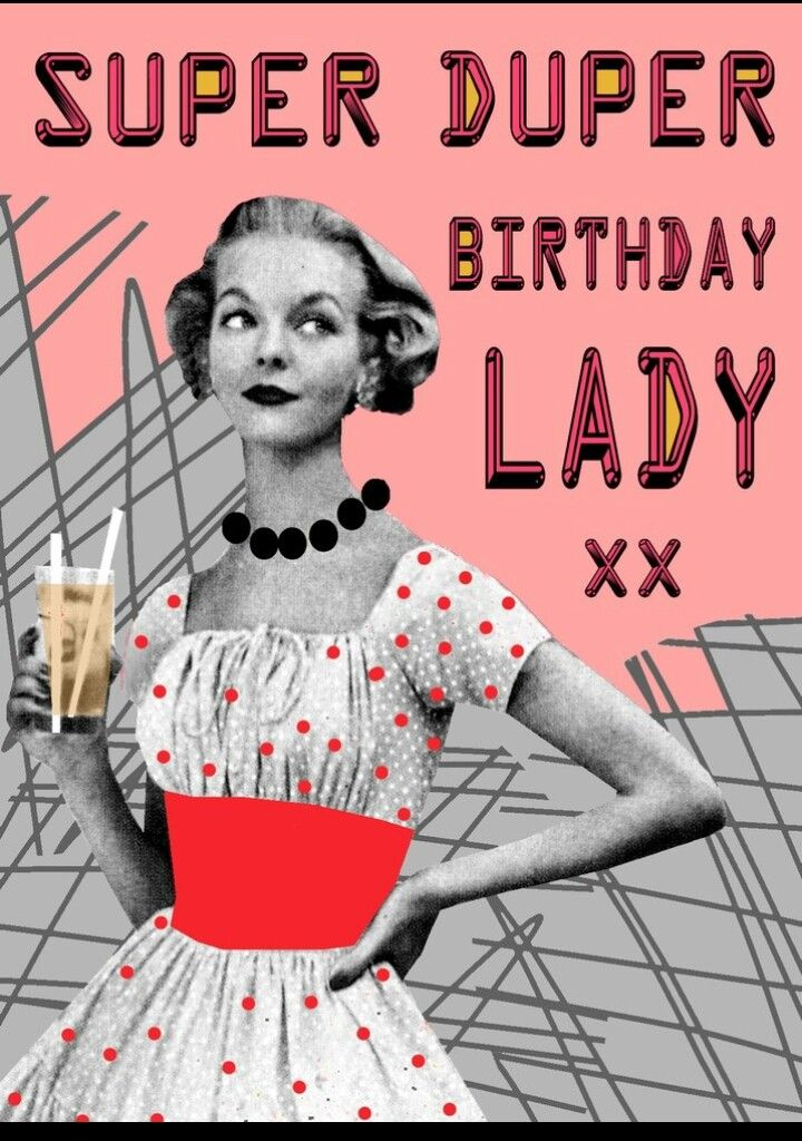 Super Duper Birthday Lady With Images Happy Birthday Woman