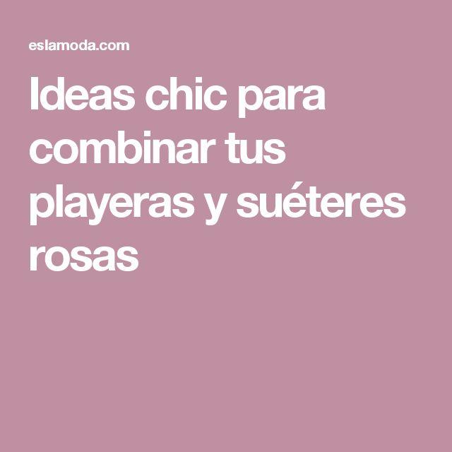 Ideas chic para combinar tus playeras y suéteres rosas