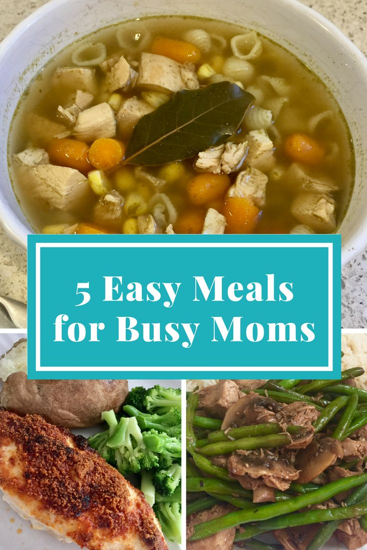 5 Easy Meals for Busy Moms