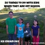 50 Activities to do with kids when they are off schoolFun Activities, Kids Stuff, Centsibl Life, 50 Activities, Summer Fun, Kids Business, Schools Breaking, Things To Do, 50 Things