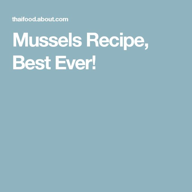 Mussels Recipe, Best Ever!
