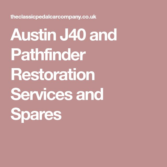 Austin J40 and Pathfinder Restoration Services and Spares