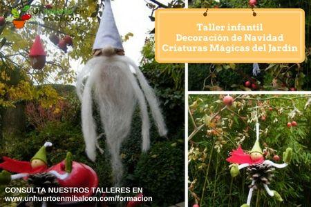 Taller para niños decoración natural de Navidad en el jardín http://www.unhuertoenmibalcon.com/formacion/2015/07/talleres-infantiles-de-huerto-urbano/