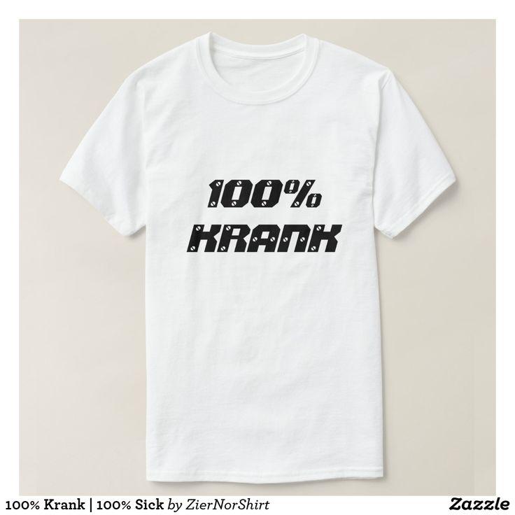 100% Krank | 100% Sick T-Shirt