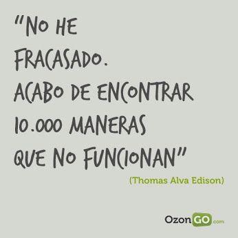 Thomas Alba Edison. Ejemplo de equivocarse para corregir y avanzar!!!