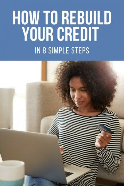 How to Rebuild Your Credit in 8 Simple Steps | Tips For Getting a Good Credit Score | Improve Your Credit Score | Credits Score Article | Money Hacks | Personal Finance Tips