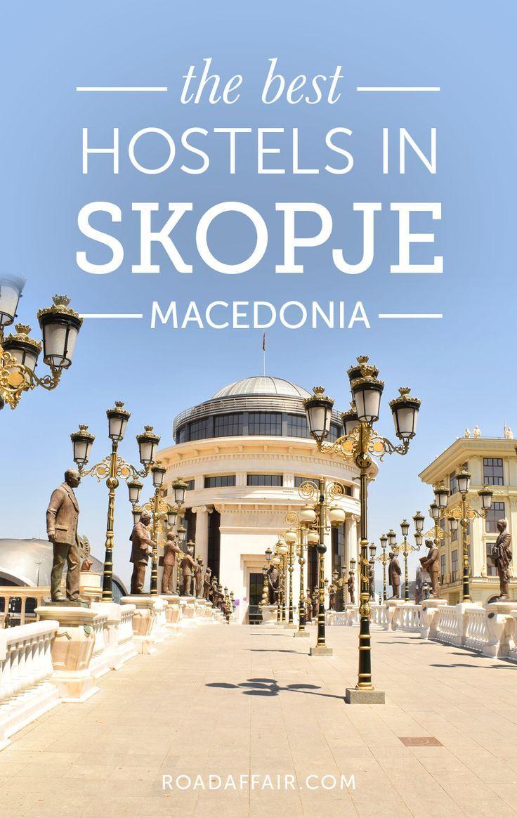10 Best Hostels In Skopje Macedonia East Europe Travel Eastern Europe Travel Skopje