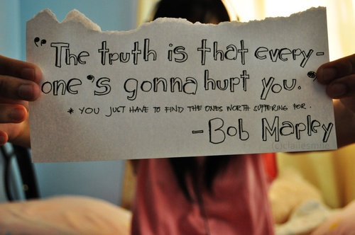 : Words Of Wisdom, Truths Hurts, Bobmarley, Happy Birthday, Bobs Marley Quotes, Favorite Quotes, Love Quotes, Quotes About Life, True Stories
