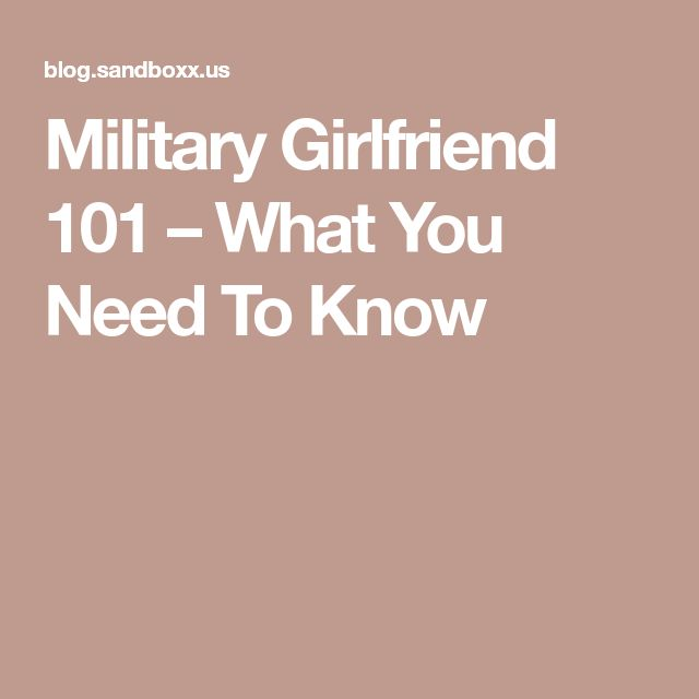 Military Girlfriend 101 – What You Need To Know