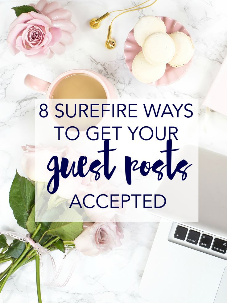 Trying to guest post? Here are 8 surefire ways to get your guest posts accepted. Click through to learn how you can submit and write better guest posts!