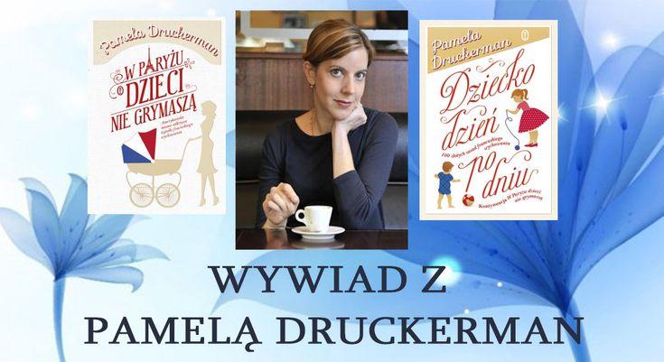 """Jakiś czas temu na blogu mogliście przeczytać recenzję książki Pameli Druckerman – """"W Paryżu dzieci nie grymaszą"""". Dzisiaj mam dla Was nie lada gratkę. Dzięki uprzejmości Wydawnictwa Literackiego poniżej znajdziecie…"""