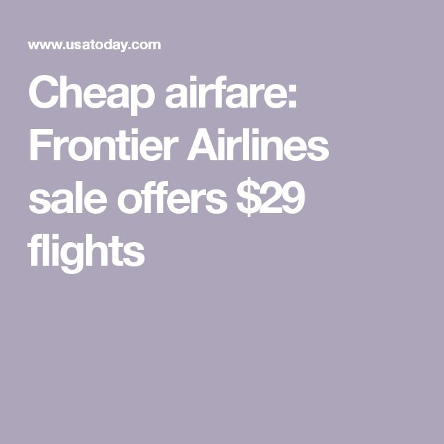 Cheap airfare: Frontier Airlines sale offers $29 flights