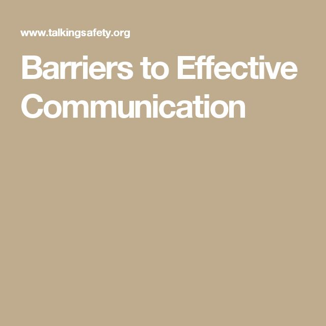 Barriers to Effective Communication - i like that this site not only gives examples of barriers, but also explains solutions and ways to eliminate the barriers.
