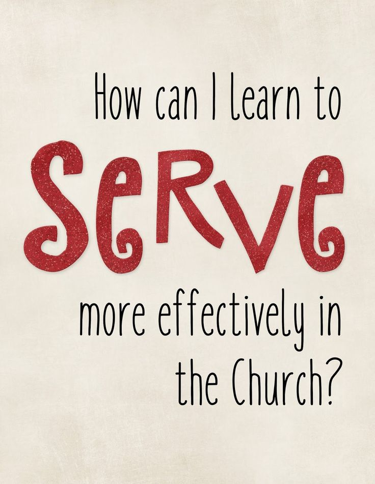 December: How can I learn to serve more effectively in the Church? LDS Sunday School lesson