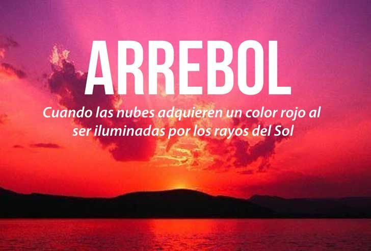 The word we call that moment when the clouds look red because of the sun light. One of the many beautiful word in the Spanish language
