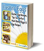 """Easter Eggs: Easter Egg Designs, Tips for Perfect Hard Boiled Eggs, Egg Recipes"" free eBook"