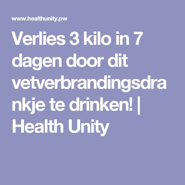 Verlies 3 kilo in 7 dagen door dit vetverbrandingsdrankje te drinken! | Health Unity