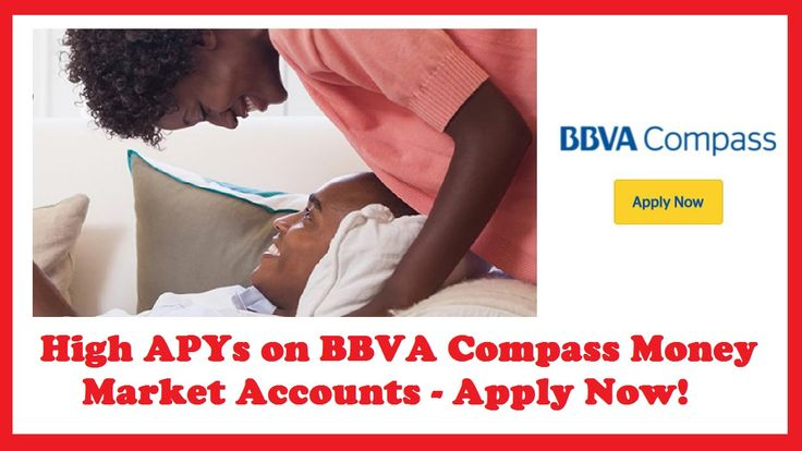 High APYs on BBVA Compass Money Market Accounts Opened Online - Apply Now!