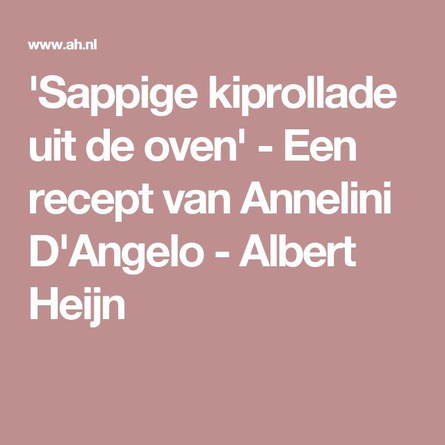 'Sappige kiprollade uit de oven' - Een recept van Annelini D'Angelo - Albert Heijn